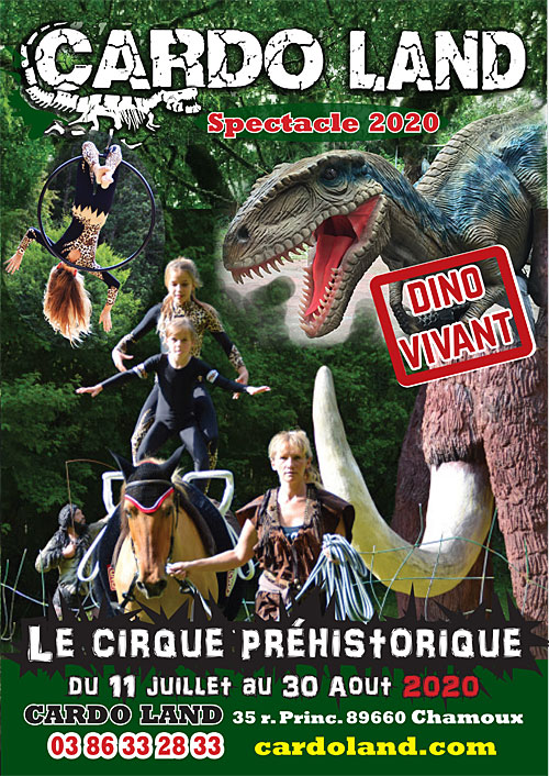 CARDO LAND : LE CIRQUE PREHISTORIQUE (spectacle 2020) + Visite, animations, ateliers / Unique en France)