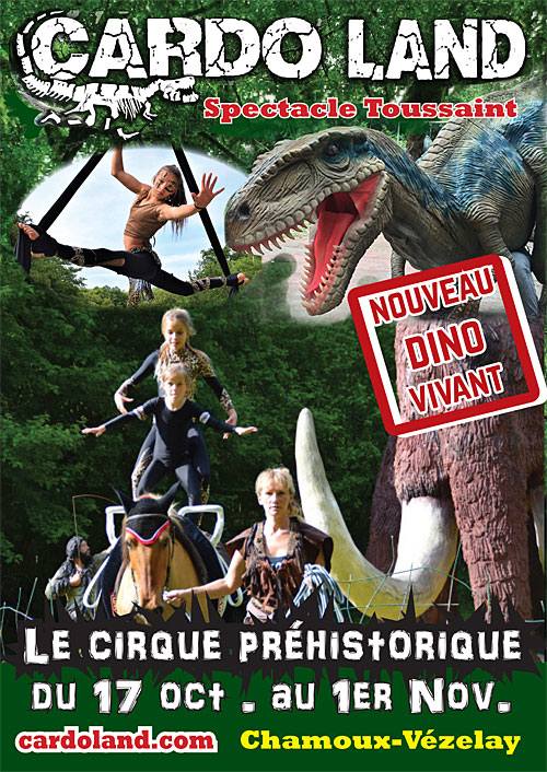 CARDO LAND : NOUVEAU DINO VIVANT + LE CIRQUE PREHISTORIQUE (spectacle 2020) + Visite, animations, ateliers / Unique en France)