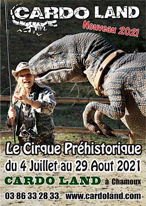 CARDO LAND : LE CIRQUE PREHISTORIQUE (spectacle 2021) + Visite, animations, ateliers / Unique en France)