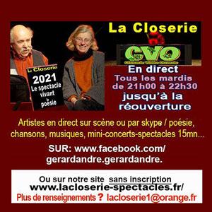Les CVO de la Closerie (Closerie Vidéos Ouvertes) avec des artistes en direct sur scène ou par skype : poésie, chansons, musiques, mini-concerts-spectacles de 15mn...