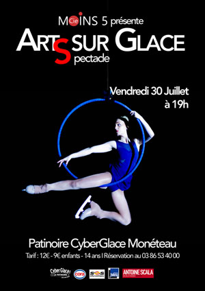 Spectacle d'Arts sur Glace avec la Compagnie Moins 5 (show patinage, danse, freestyle et arts du cirque) au son mixé en live par Antoine Scala (tout public)