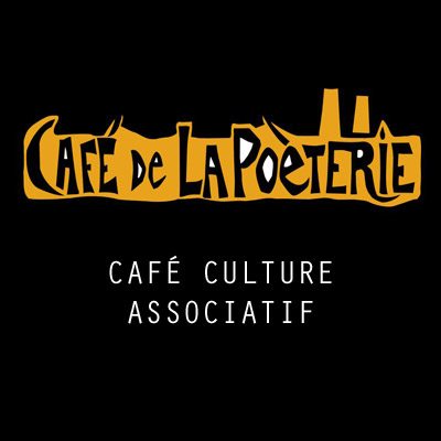 LE CAFE DE LA POETERIE - Musique et arts vivants / Café culture associatif / Concerts, bar de nuit, petite restauration bio et ou locale