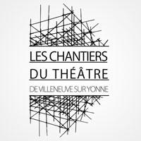 Les Chantiers du Théâtre de Villeneuve sur Yonne - Spectacles, résidences, rencontres au théâtre de Villeneuve-sur-Yonne